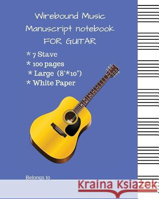 Wirebound Music Manuscript Notebook for Gutiar: Music Manuscript Paper 7 Stave White Paper with #5271ff Cover Mike Murphy 9781717981387