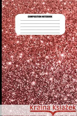 Composition Notebook: Red Sparkly Abstract Design (100 Pages, College Ruled) Sutherland Creek 9781718119727