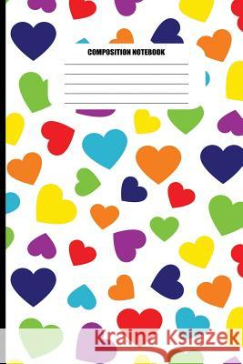 Composition Notebook: Hearts Pattern (Varied Colors on White) (100 Pages, College Ruled) Sutherland Creek 9781718121379