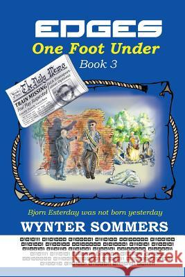 Edges: One Foot Under: Book 3 Wynter Sommers 9781718400047