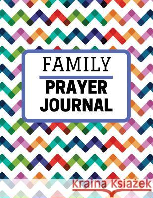 Family Prayer Journal: With Calendar 2018-2019, Daily Guide for Prayer, Praise and Thanks Workbook: Size 8.5x11 Inches Extra Large Made in US Mary Smith 9781718630963