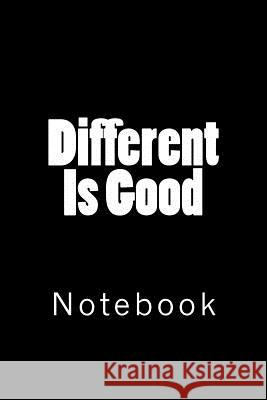 Different Is Good: Notebook Wild Pages Press 9781718632592