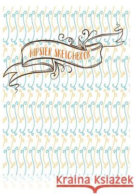 Hipster Sketchbook: Sketchbook for All J. a. Jenny 9781718665545