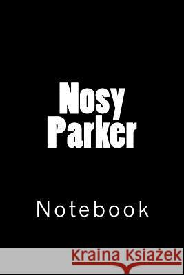 Nosy Parker: Notebook Wild Pages Press 9781718693999