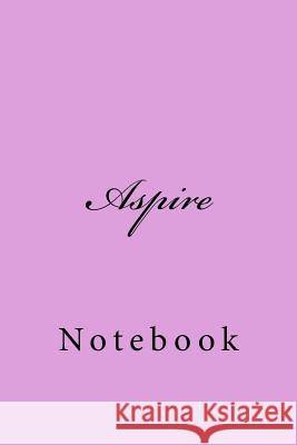 Aspire: Notebook Wild Pages Press 9781718697782