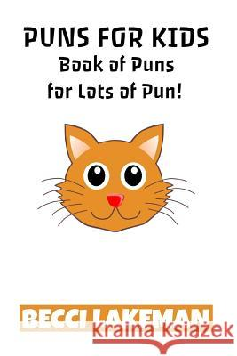 Puns for Kids: Book of Puns for Lots of Pun! Becci Lakeman 9781718714397