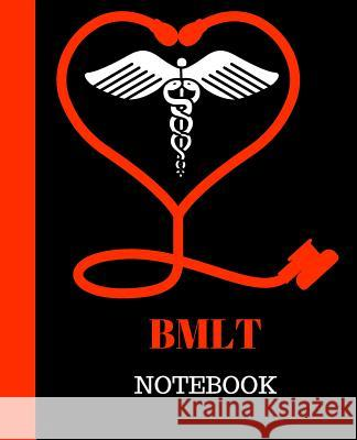 Bmlt Notebook: Bachelor of Medical Lab Technicians Gift 120 Pages Notebook Bmlt Gift 9781718746374