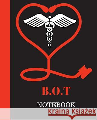 B.O.T Notebook: Occupational Therapy Gift 120 Pages Notebook B. O. T. Gift 9781718746435