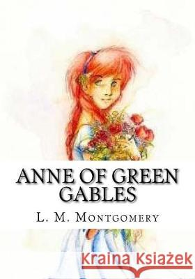 Anne of Green Gables L. M. Montgomery 9781718946279