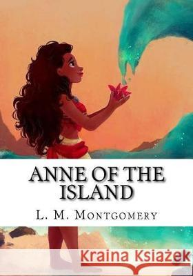 Anne of the Island L. M. Montgomery 9781718946286