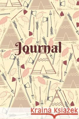 Journal: Primitive Birds, Tee Pee, Hatchet and Arrows Pattern - 6 X 9 Inch - 100 Pages (50 Sheets) Nine Forty Publishing 9781718979789