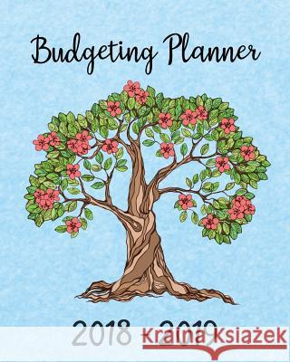 Budgeting Planner 2018 - 2019: Daily Weekly & Monthly 2018 - 2019 Calendar Expense Tracker Organizer, Budget Planner and Financial Planner Workbook ( Terresa Williford 9781719085618