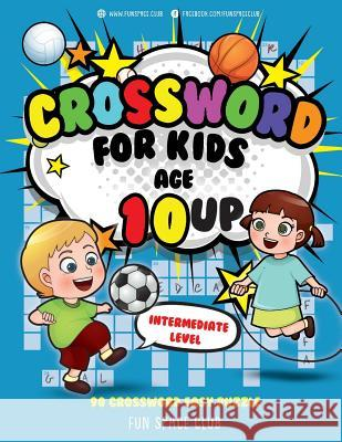 Crossword for Kids Age 10 Up: 90 Crossword Easy Puzzle Books for Kids Intermediate Level Nancy Dyer 9781719198196