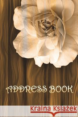 Address Book: (white Floral) Addresses, Phone Numbers, Emails & Birthday. Alpha: This Is the Perfect Book to Keep All Your Address I Charles An 9781719206945