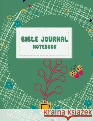 Bible Journal Notebook: Bible Verse Quote Weekly Daily Monthly Planner, a Simple Guide to Journaling Scripture. Trust in the Lord with All You Hang Bible 9781719236256