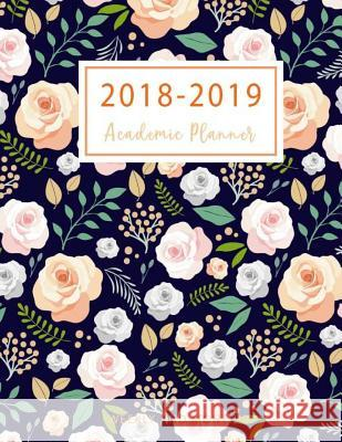 2018-2019 Academic Planner Weekly and Monthly: 2018-2019 Two Planner, 18 Months July 2018 to December 2019 for Academic Agenda, Daily Weekly and Month Lisa Planner Publishing 9781719341967