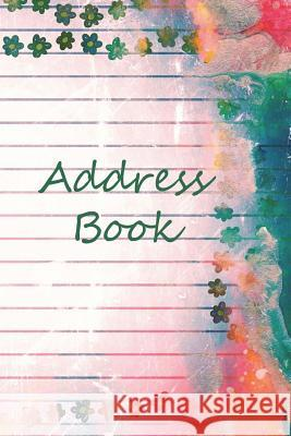 Address Book: : Watercolorl, the Perfect Book in Which to Record Addresses and Noteworthy Details! Address, Home Number, Mobile Numb Charles An 9781719353199