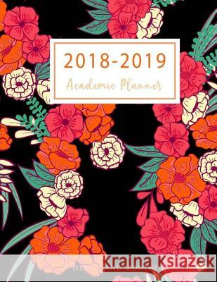 2018-2019 Academic Planner Weekly and Monthly: 2018-2019 Two Planner, 18 Months July 2018 to December 2019 for Academic Agenda, Daily Weekly and Month Lisa Planner Publishing 9781719357050