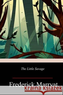 The Little Savage Frederick Marryat 9781719358064