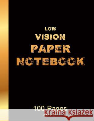 Low Vision Paper Notebook: Bold Line White Paper for Low Vision, Visually Impaired, Great for Students, Work, Writers, School, Note Taking 8.5x 1 Sarah T. Easley 9781719402859