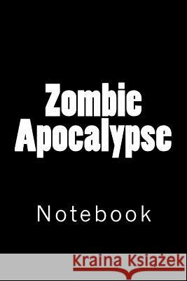 Zombie Apocalypse: Notebook Wild Pages Press 9781719452779