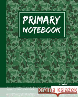 Primary Notebook: Composition Notebook for Write and Draw Pre-K - Grade 1 - Notebook for Kids 8x10 with 108 Pages: Primary Notebook Ponnimi Cute 9781719515535