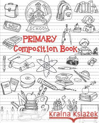Primary Composition Book: School Notebook for Kids Grade.K-2 (7.5x9.25) 108 Pages - Wide Ruled with Bottom Half Paper: Primary Composition Noteb Ponnimi Cute 9781719516327