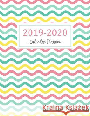 2019-2020 Calendar Planner: 2019 - 2020 Two Year Calendar Planner - Daily Weekly and Monthly for Academic Agenda Schedule Organizer Logbook and Jo Norma O. McCoy 9781719559935
