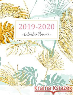 2019-2020 Calendar Planner: 2019 - 2020 Two Year Calendar Planner Daily Weekly and Monthly for Academic Agenda Schedule Organizer Logbook and Jour Norma O. McCoy 9781719559959