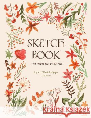 Sketch Book: Woodland Floral Unlined Notebook, 110 pages Splendid Pape 9781720046868