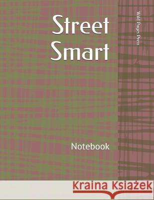 Street Smart: Notebook Wild Pages Press 9781720060697