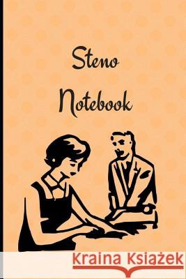 Steno Notebook: Composition Style Gregg Shorthand 6x9 150 Pages Steno Pad 9781720082774