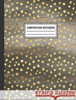 Composition Notebook: Gold Polka Dots Black Composition Book For Students College Ruled Pink Willow Print 9781720093329