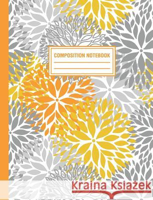 Composition Notebook: Floral Blossom Yellow Gray Flowers Composition Book For Students College Ruled Pink Willow Print 9781720120872