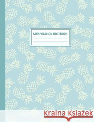 Composition Notebook: Blue Tropical Pineapple Pattern Composition Book For Students College Ruled Pink Willow Print 9781720137474