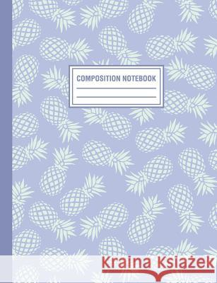 Composition Notebook: Purple Tropical Pineapple Fruit Pattern Composition Book For Students College Ruled Pink Willow Print 9781720137849