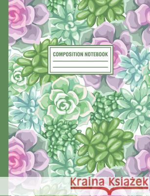 Composition Notebook: Succulent Cactus Plants Pattern Pink Green Composition Book For Students College Ruled Pink Willow Print 9781720197607