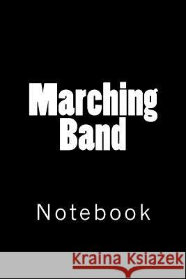 Marching Band: Notebook Wild Pages Press 9781720500490