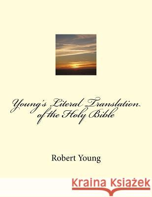 Young's Literal Translation of the Holy Bible Robert Young 9781720622697