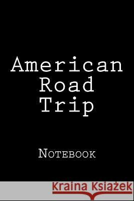 American Road Trip: Notebook Wild Pages Press 9781720636083