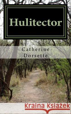 Hulitector: And Other Short Stories Catherine Dorsette 9781720653578