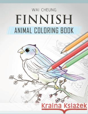 Finnish Animal Coloring Book Wai Cheung 9781720796145