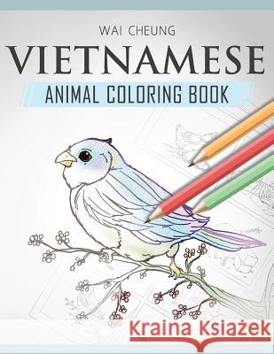 Vietnamese Animal Coloring Book Wai Cheung 9781720798453