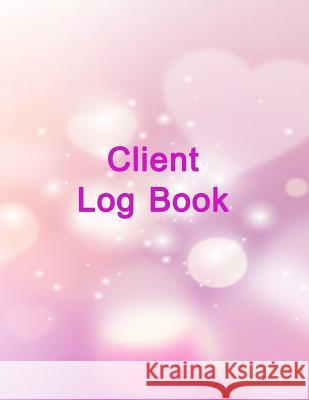 Client Log Book: Customer Appointment Management System, Log Book, Information Keeper, Record & Organizer Jennifer P. Fulmer 9781720856085