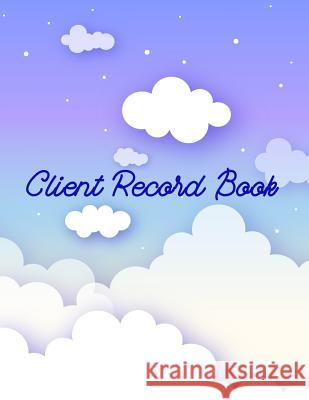 Client Record Book: Customer Appointment Management System, Log Book, Information Keeper, Record & Organizer Jennifer P. Fulmer 9781720856504