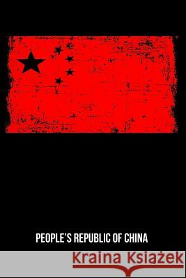 People's Republic of China: Chinese Flag Gift Notebook College-Ruled 120-Page Blank Lined Journal 6 X 9 in (15.2 X 22.9 CM) Useful Books 9781721117123