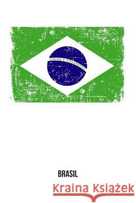 Brasil: Patriotic Brazilian Flag Gift Notebook, College-Ruled 120-Page Blank Lined Journal 6 X 9 in (15.2 X 22.9 CM) Useful Books 9781721124282