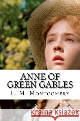 Anne of Green Gables L. M. Montgomery 9781721226627