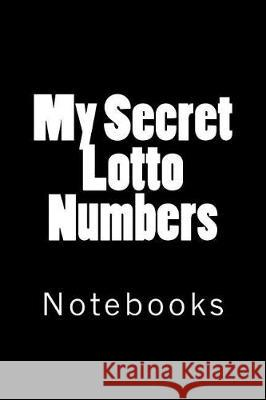 My Secret Lotto Numbers: Notebooks Wild Pages Press 9781721231003