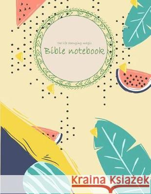 Bible Notebook: Bible Verse Quote Weekly Daily Monthly Planner, a Simple Guide to Journaling Scripture. Trust in the Lord with All You Hang Biblenote 9781721234677